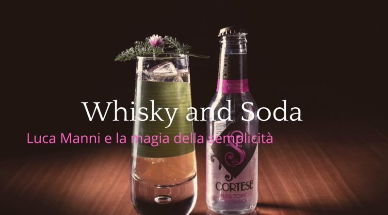 Whisky and Soda, Luca Manni e la magia della semplicità